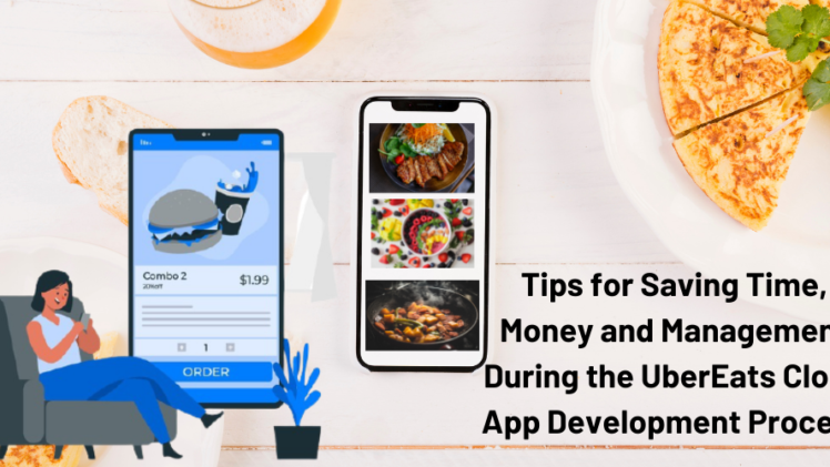 Tips for Saving Time, Money, and Management During the UberEats Clone App Development Process-7ffa576f
